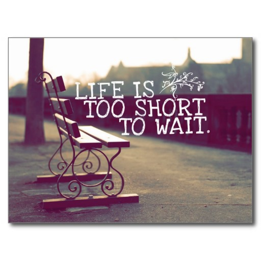 life_is_too_short_motivational_quote_postcard-r81aca5ad64c44851956e9495c5b65fda_vgbaq_8byvr_512